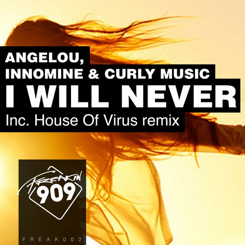 Innomine, Angelou, Curly Music, House Of Virus - I Will Never [FREAK002]